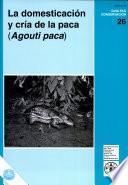 Libro de La Domesticación Y Cría De La Paca ( Agouti Paca )
