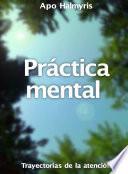 Libro de Práctica Mental: Trayectorias De La Atención.