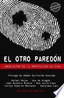 Libro de El Otro Paredon. Asesinatos De La Reputacion En Cuba