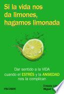 Libro de Si La Vida Nos Da Limones, Hagamos Limonada