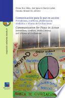 Libro de Comunicación Para La Paz En Acción: Periodismos, Conflictos, Alfabetización Mediática Y Alianza De Civilizaciones.