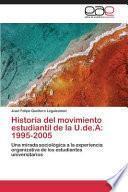 Libro de Historia Del Movimiento Estudiantil De La U.de.a: 1995 2005