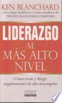 Libro de Liderazgo Al Mas Alto Nivel : Como Crear Y Dirigir Organizaciones De Alto Desempeno