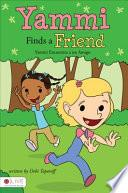 Libro de Yammi Finds A Friend/yammi Encuentra A Un Amigo