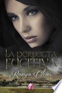 Libro de La Perfecta Fugitiva