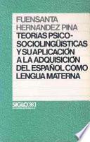 Libro de Teorías Psicosociolingüísticas Y Su Aplicación A La Adquisición Del Español Como Lengua Materna