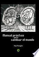 Libro de Manual Práctico Para Cambiar El Mundo