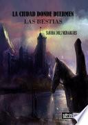 Libro de La Ciudad Donde Duermen Las Bestias