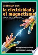 Libro de Trabajar Con La Electricidad Y El Magnetismo