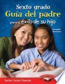 Libro de Sexto Grado Guía Del Padre Para El éxito De Su Hijo (sixth Grade Parent Guide For Your Chi