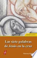 Libro de Las Siete Palabras De Jesús En La Cruz