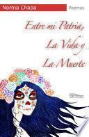 Libro de Entre Mi Patria, La Vida Y La Muerte