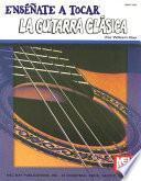 Libro de Ensenate A Tocar La Guitarra Clasica