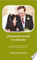Libro de ¿matrimonio En Crisis? No Estáis Solos