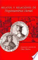 Libro de Relatos Y Relaciones De Hispanoamérica Colonial