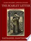 Libro de Learn Spanish! Aprends Ingles! The Scarlet Letter In Spanish And English