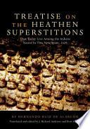 Libro de Treatise On The Heathen Superstitions That Today Live Among The Indians Native To This New Spain, 1629