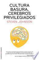 Libro de Cultura Basura, Cerebros Privilegiados