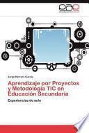 Libro de Aprendizaje Por Proyectos Y Metodología Tic En Educación Secundaria
