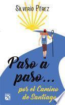 Libro de Paso A Paso… Por El Camino De Santiago