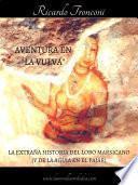 Libro de Aventura En  La Vulva , O La Estraña Historia Del Lobo Marsicano (y De La Aguja En El Pajar)