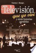 Libro de La Televisión Que Yo Viví Y Otras Historias Paralelas
