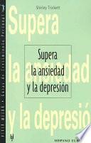 Libro de Supera La Ansiedad Y La Depresión