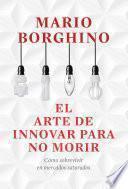 Libro de El Arte De Innovar Para No Morir