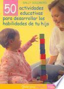 Libro de 50 Actividades Educativas Para Desarrollar Las Habilidades De Tu Hijo