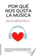 Libro de Por Qué Nos Gusta La Música