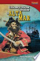 Libro de Chicas Y Chicos Malos De Alta Mar (bad Guys And Gals On The High Seas)