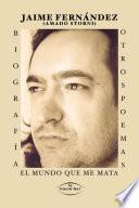 Libro de Biografía, Otros Poemas, El Mundo Que Me Mata