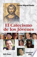 Libro de El Catacismo De Los Jovenes (spanish Edition)