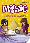 Libro de Maisie Y El Tigre De Cleopatra
