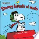 Libro de Snoopy Levanta El Vuelo = Snoopy Takes Off