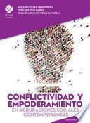 Libro de Conflictividad Y Empoderamiento En Agrupaciones Sociales Contemporáneas