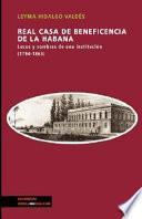 Libro de Real Casa De La Beneficencia De La Habana. Luces Y Sombras De Una Institucion