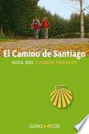 Libro de El Camino De Santiago. Guía Del Camino Francés