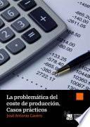 Libro de La Problemática Del Coste De Producción. Casos Prácticos