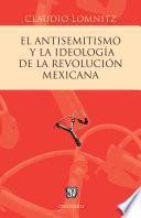 Libro de El Antisemitismo Y La Ideología De La Revolución Mexicana