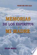 Libro de Memorias De Los Espíritus Y Mi Madre