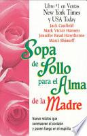 Libro de Chicken Soup For The Mother S Soul: 101 Stories To Open The Hearts And Rekindle The Spirits Of Mothers
