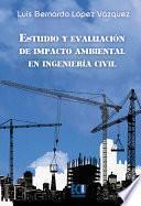 Libro de Estudio Y Evaluación De Impacto Ambiental En Ingeniería Civil