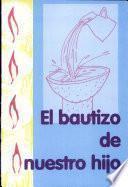Libro de El Bautizo De Nuestro Hijo