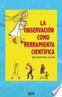 Libro de La Observación Como Herramienta Científica