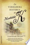 Libro de La Verdadera Historia De Mathilde K