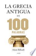 Libro de La Grecia Antigua En 100 Palabras