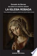 Libro de Milagros De Nuestra Señora: La Iglesia Robada (texto Adaptado Al Castellano Moderno Por Antonio Gálvez Alcaide)