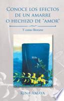Libro de Conoce Los Efectos De Un Amarre O Hechizo De  Amor