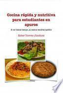 Libro de Cocina Rápida Y Nutritiva Para Estudiantes En Apuros